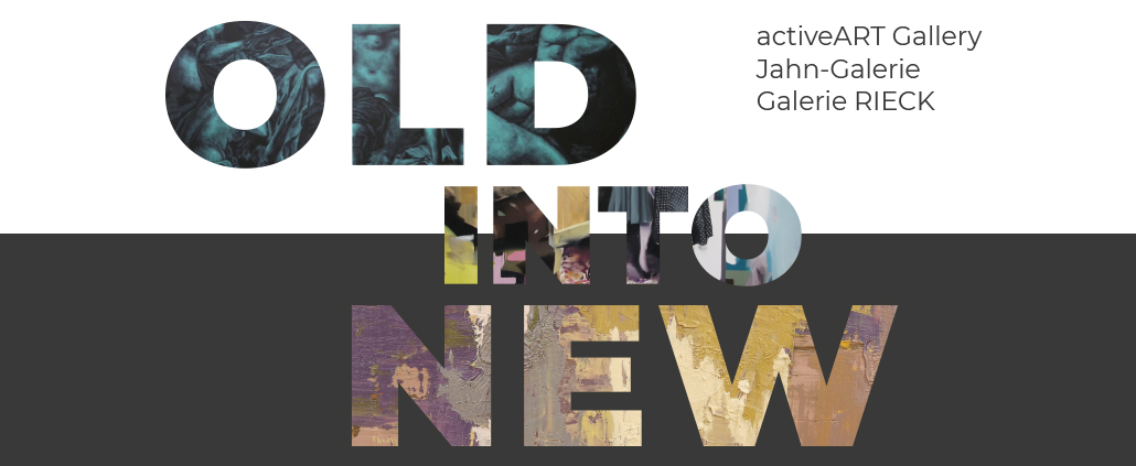 OLD INTO NEW – 3 Galerien